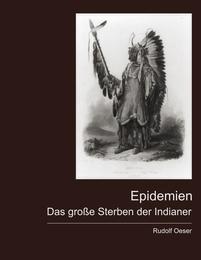 Epidemien - Das große Sterben der Indianer