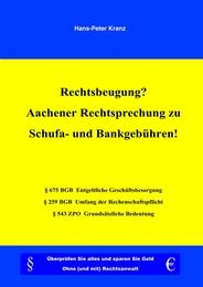 Rechtsbeugung? Aachener Rechtsprechung zu Schufa- und Bankgebühren!