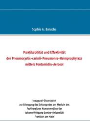 Praktikabilität und Effektivität der Pneumocystis-carinii-Pneumonie-Heimprophylaxe mittels Pentamidin-Aerosol