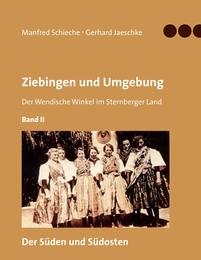 Ziebingen und Umgebung - Der Wendische Winkel im Sternberger Land Band II