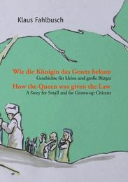 Wie die Königin das Gesetz bekam