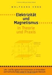 Elektrizität und Magnetismus in Theorie und Praxis