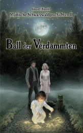 Mystische Schwarzwaldgeschichten II