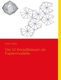 Die 32 Kristallklassen als Papiermodelle