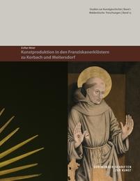 Kunstproduktion in den Franziskanerklöstern zu Korbach und Meitersdorf