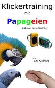 Klickertraining mit Papageien