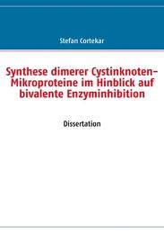 Synthese dimerer Cystinknoten-Mikroproteine im Hinblick auf bivalente Enzyminhibition