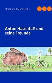 Anton Hasenfuß und seine Freunde