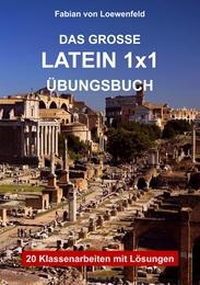 Das Große Latein 1x1 Übungsbuch