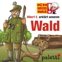 Ich weiß was - Albert E. erklärt unseren Wald