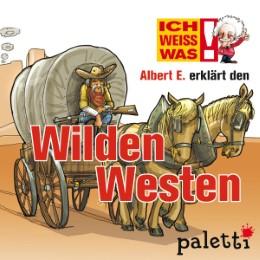 Ich weiß was - Albert E. erklärt den Wilden Westen