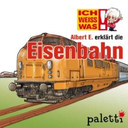 Ich weiß was - Albert E. erklärt die Eisenbahn