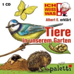 Ich weiß was - Albert E. erklärt Tiere in unserem Garten