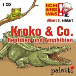 Ich weiß was - Albert E. erklärt Kroko & Co. Reptilien und Amphibien