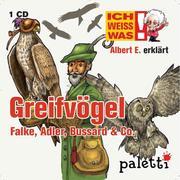 Ich weiß was - Albert E. erklärt Greifvögel: Falke, Adler, Bussard & Co.