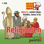 Ich weiß was - Albert E. erklärt Religionen: Allah, Buddha, Jesus & Co.