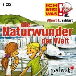 Ich weiß was - Albert E. erklärt: die Naturwunder der Welt