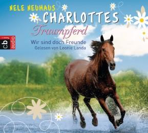 Charlottes Traumpferd - Wir sind doch Freunde
