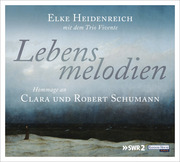 Lebensmelodien - Eine Hommage an Clara und Robert Schumann