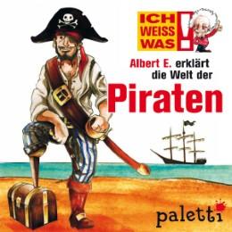 Ich weiß was - Albert E. erklärt die Welt der Piraten