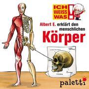 Ich weiß was - Albert E. erklärt den menschlichen Körper