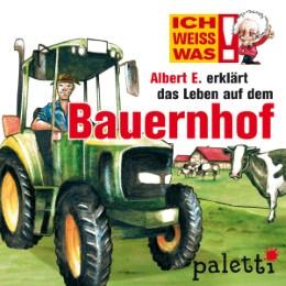 Ich weiß was - Albert E. erklärt das Leben auf dem Bauernhof