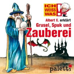 Ich weiß was - Albert E. erklärt Grusel, Spuk und Zauberei