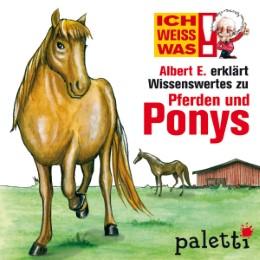 Ich weiß was - Albert E. erklärt Wissenswertes zu Pferden und Ponys