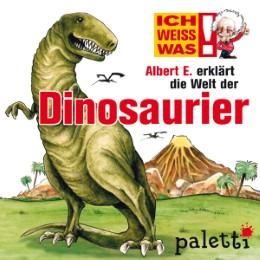 Ich weiß was - Albert E. erklärt die Dinosaurier