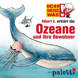 Ich weiß was - Albert E. erklärt die Ozeane und ihre Bewohner