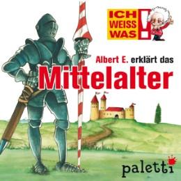 Ich weiß was - Albert E. erklärt das Mittelalter
