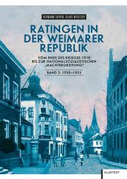 Ratingen in der Weimarer Republik - Vom Ende des Krieges 1918 bis zur nationalsozialistischen 'Machtergreifung', Bd 2: 1930-1933 - Cover