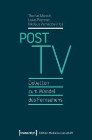 Post TV - Debatten zum Wandel des Fernsehens