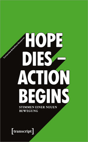 'Hope dies - Action begins': Stimmen einer neuen Bewegung