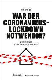 War der Coronavirus-Lockdown notwendig?