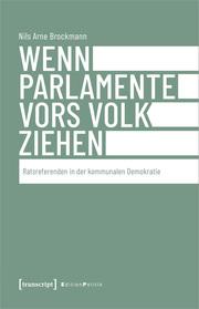 Wenn Parlamente vors Volk ziehen