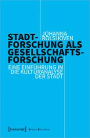 Stadtforschung als Gesellschaftsforschung