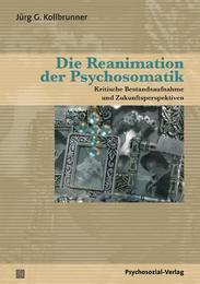 Die Reanimation der Psychosomatik