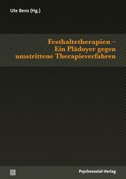 Festhaltetherapien - Ein Plädoyer gegen umstrittene Therapieverfahren