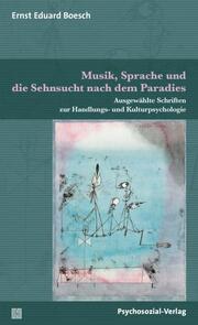 Musik, Sprache und die Sehnsucht nach dem Paradies