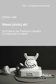 Nimm (nicht) ab! Zur Funktion des Telefons im Spielfilm