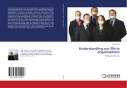 Understanding our life in organisations
