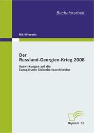 Der Russland-Georgien-Krieg 2008: Auswirkungen auf die Europäische Sicherheitsarchitektur
