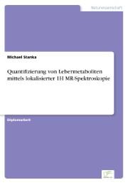Quantifizierung von Lebermetaboliten mittels lokalisierter 1H MR-Spektroskopie