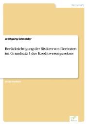 Berücksichtigung der Risiken von Derivaten im Grundsatz I des Kreditwesengesetzes
