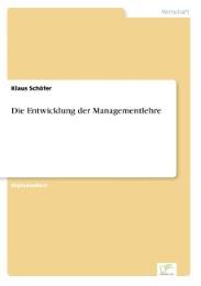 Die Entwicklung der Managementlehre