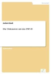 Die Diskussion um das EWS II