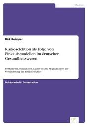 Risikoselektion als Folge von Einkaufsmodellen im deutschen Gesundheitswesen