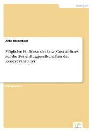 Mögliche Einflüsse der Low Cost Airlines auf die Ferienfluggesellschaften der Reiseveranstalter