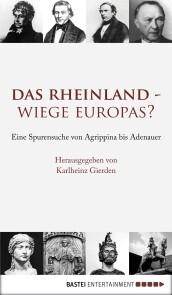 Das Rheinland - Wiege Europas?